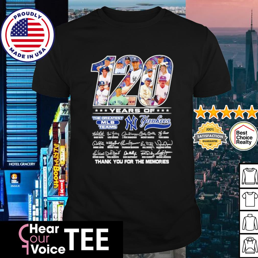 120 years of The greatest MLB teams New York Yankees thank you for the memories shirt