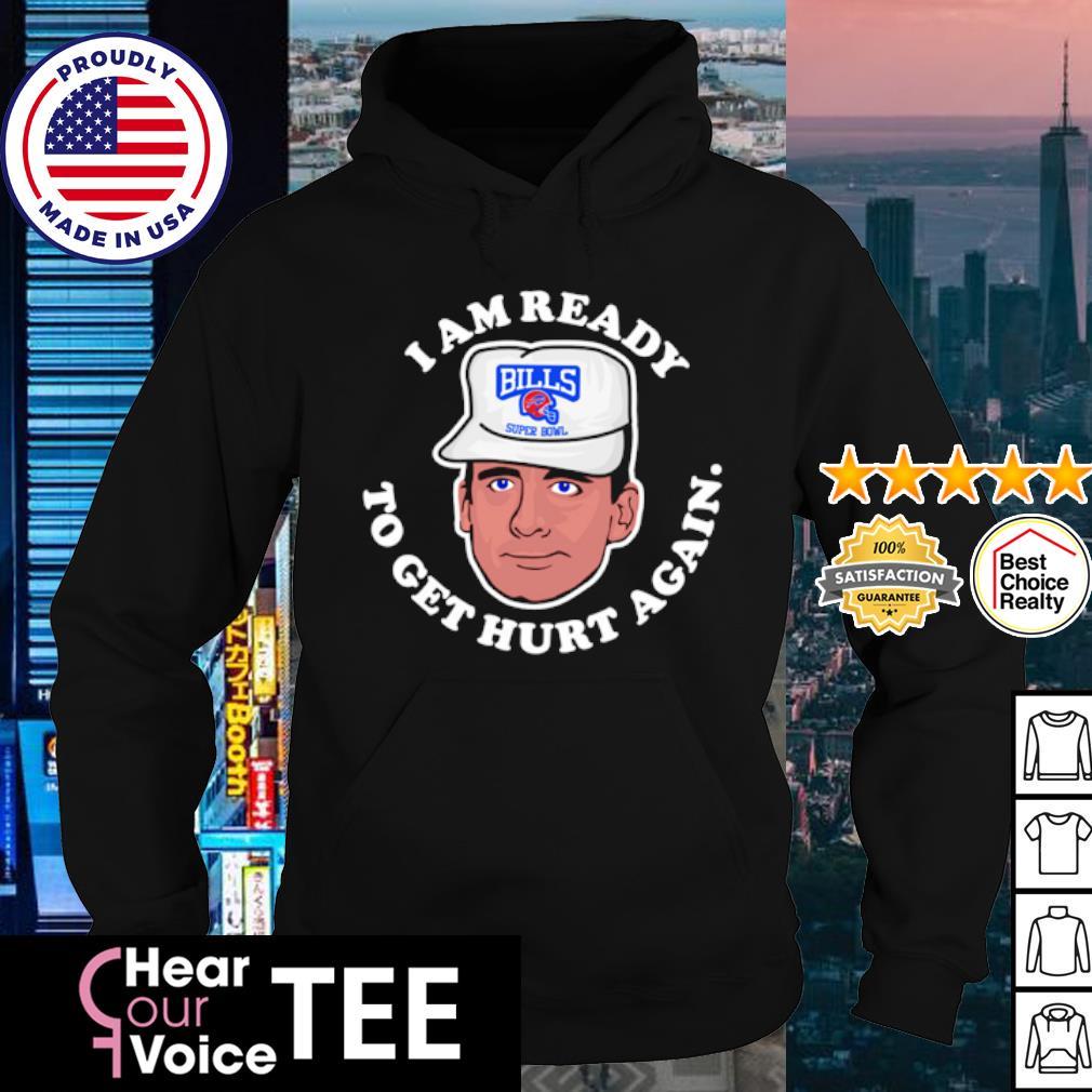 I am ready to get hurt again Buffalo Bulls s hoodie