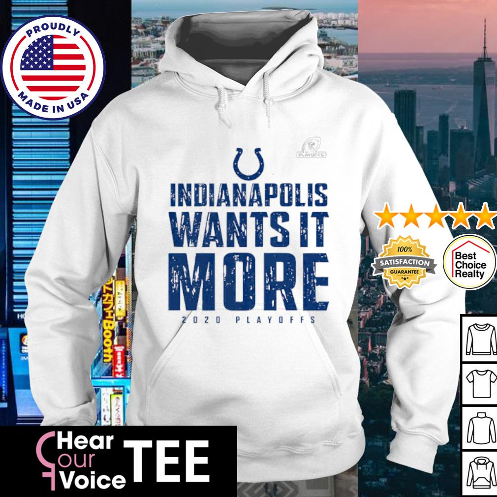 Indianapolis wants it more 2020 playoffs s hoodie
