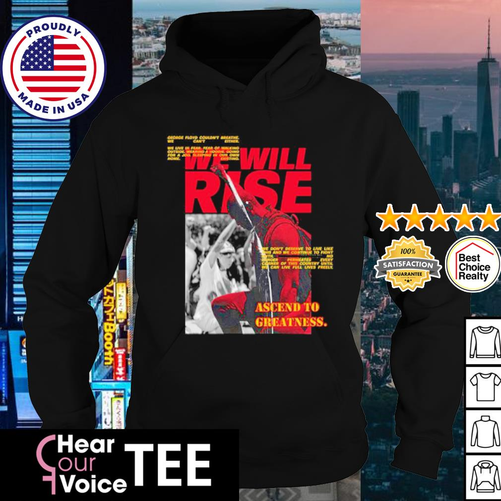 We will rise Ascend to greatness s hoodie